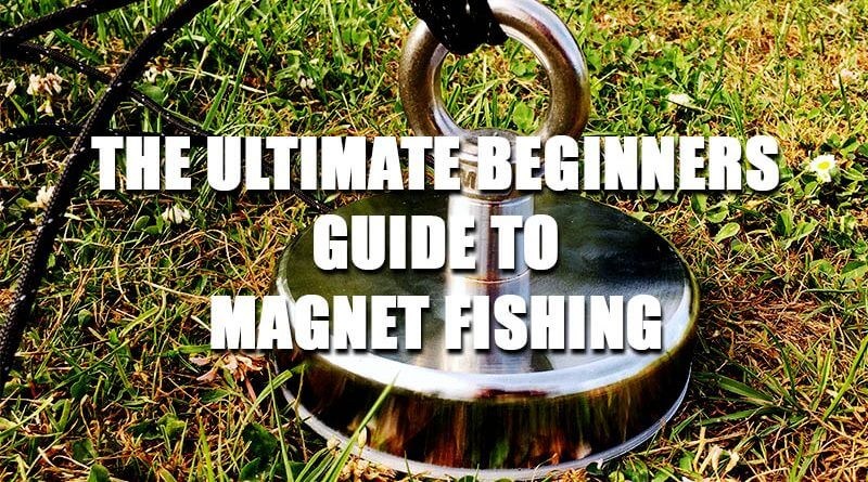Beginners guide to magnet fishing best magnets rope for Beginners guide to fishing